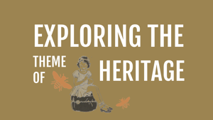 Exploring the theme of heritage