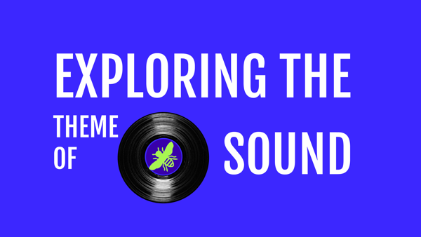 Exploring the theme of sound