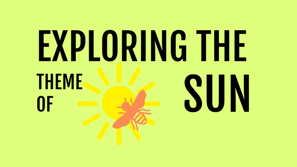 Exploring the theme of Sun