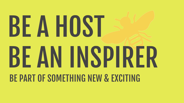 image text be a host, be an inspirer, be part of something new & exciting