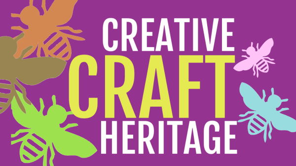 Creative, craft, heritage