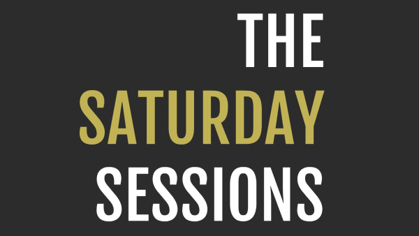 TITLE THE SATURDAY SESSIONS