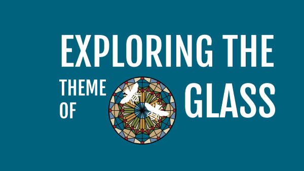 Exploring the theme of glass